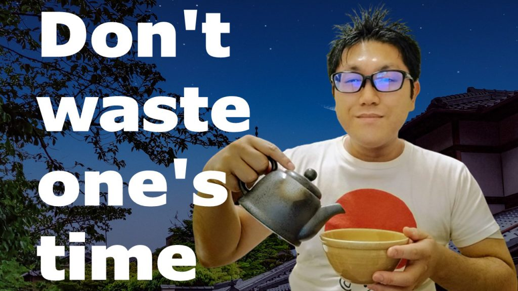 Don't waste one's time